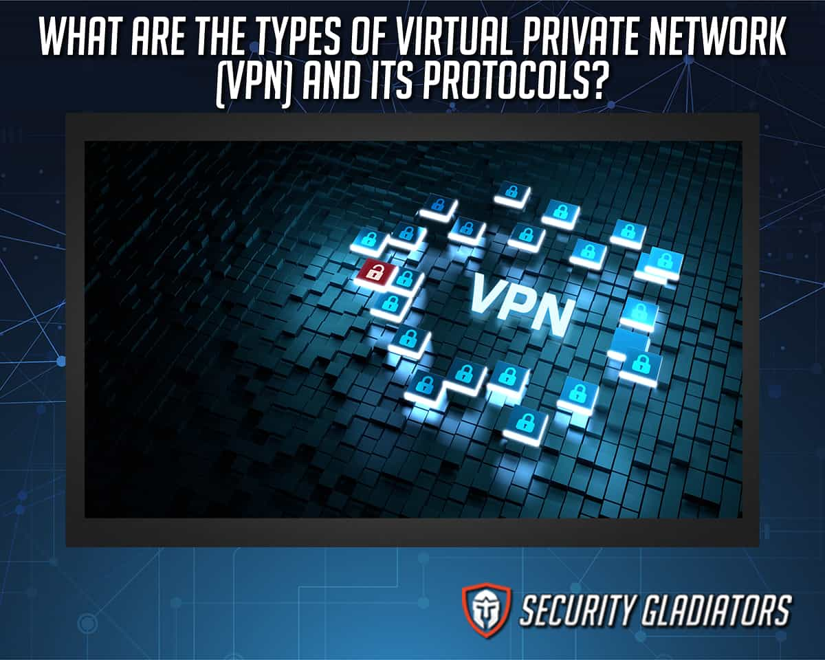 VPN Types and Protocols Guide