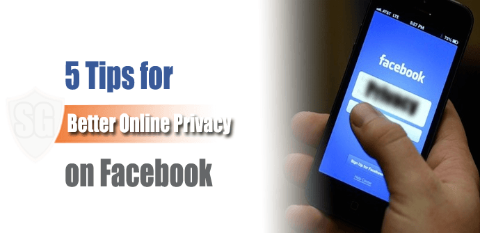 5 Tips for Better Online Privacy on Facebook