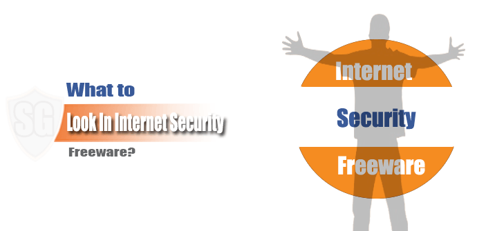 What to Look In Internet Security Freeware