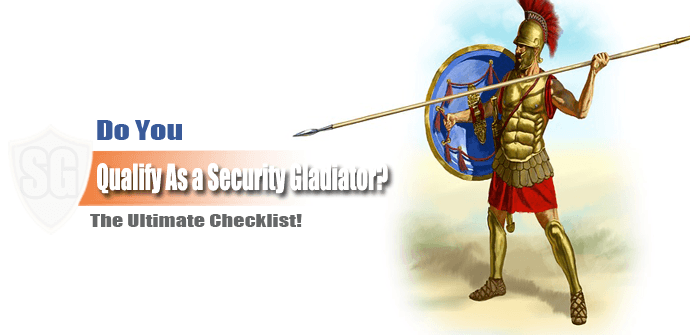 Do You Qualify As a Security Gladiator? The Ultimate Checklist!