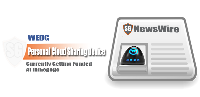 WEDG Personal Cloud Sharing Device Currently Getting Funded At Indiegogo