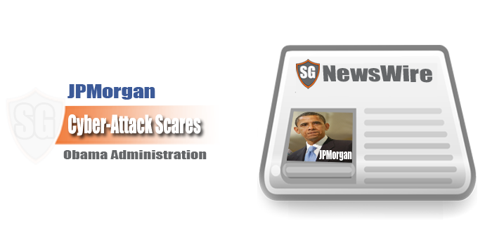 JPMorgan Cyber-Attack Scares Obama Administration