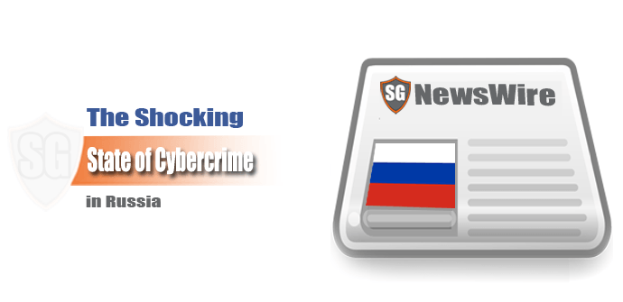 The Shocking State of Cybercrime in Russia