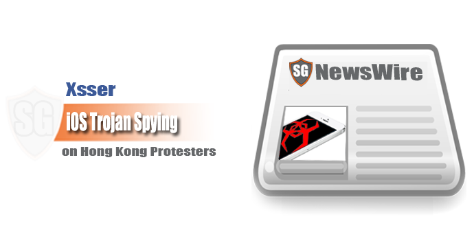 Xsser iOS Trojan Spying on Hong Kong Protesters