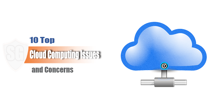 10 Top Cloud Computing Issues and Concerns