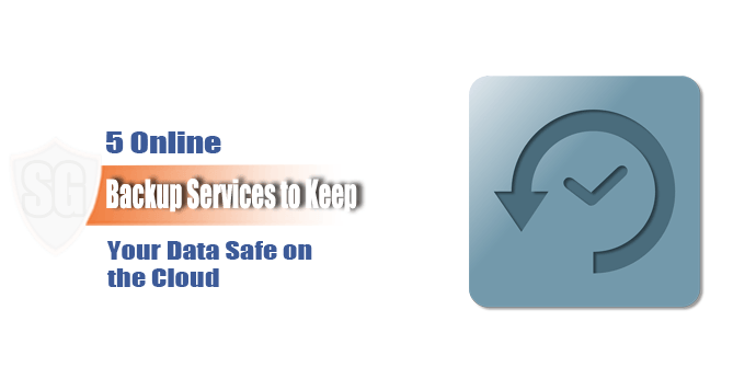 5 Best Online Backup Services to Keep Your Data Safe on the Cloud