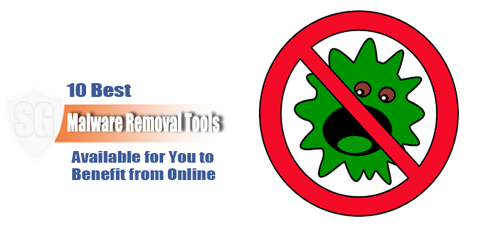 10 Best Malware Removal Tools Available to Benefit from