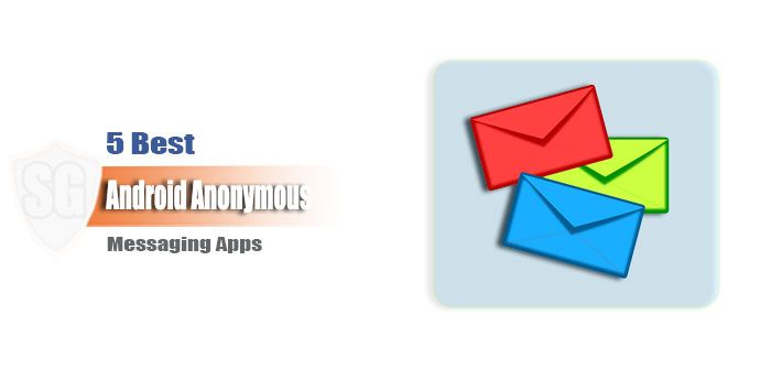 5 Best Android Anonymous Messaging Apps
