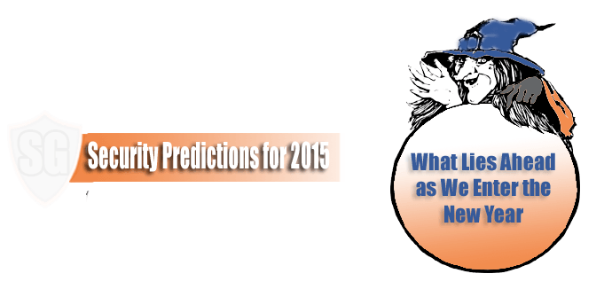 Security Predictions for 2015: 8 Major Threats Ahead as we Enter the New Year