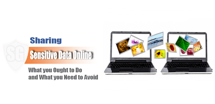 Sharing Sensitive Data Online: Dos and Things Not to Do