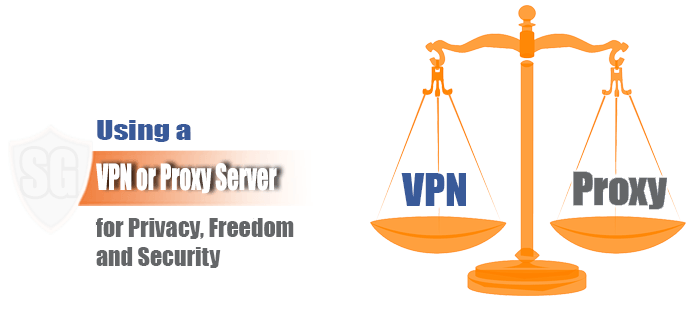 Using a VPN or Proxy Server for Privacy, Freedom and Security