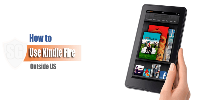 How to use Kindle Fire outside US