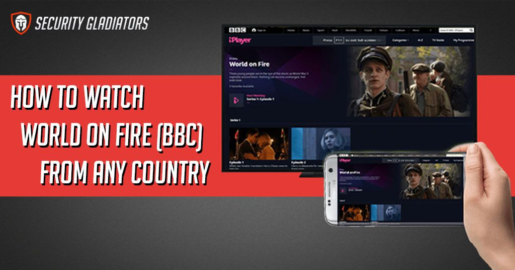 how to watch world on fire bbc from any country