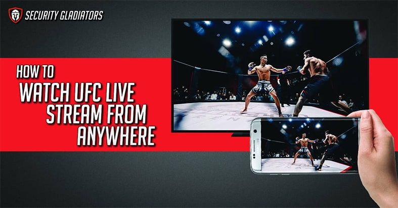 How to Watch UFC Live Stream From Anywhere SG Branded Image