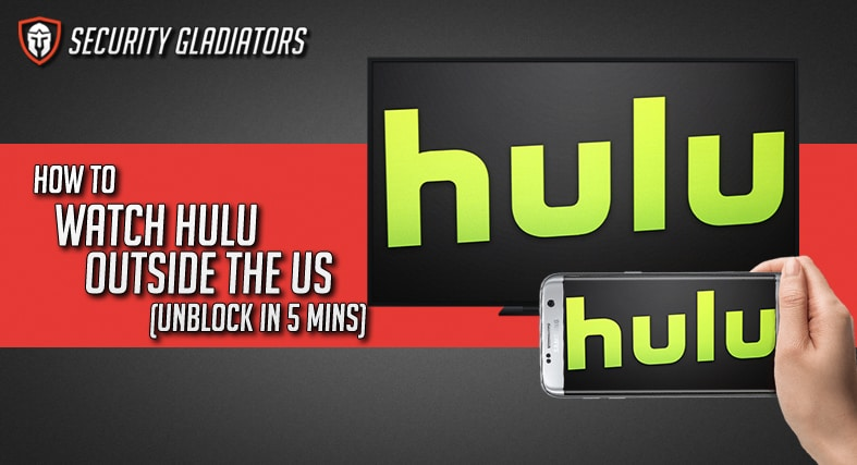 Watch Hulu Outside of the US Branded Featured Image SecurityGladiators