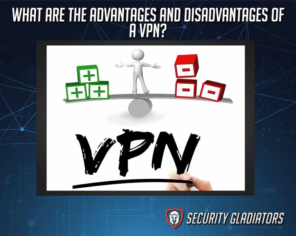 Advatages and Disadvantages of VPN